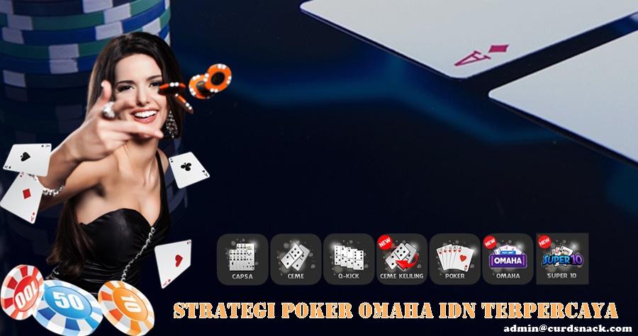 Strategi Poker Omaha IDN Terpercaya
