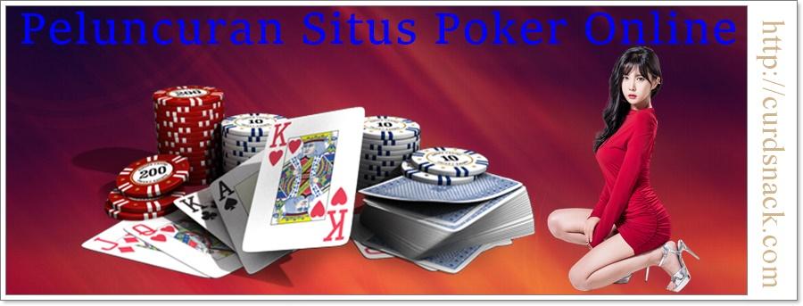 Peluncuran Situs Poker Online